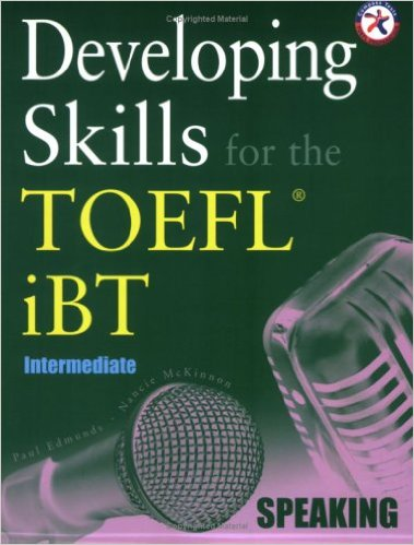 Developing Skills for the TOEFL iBT, Intermediate Speaking (with 2 Audio CDs) - Wikitoefl.Net