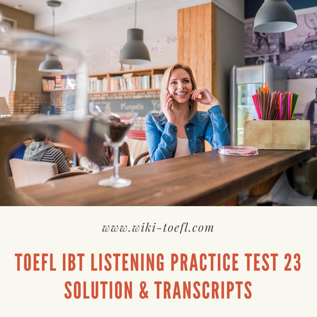 TOEFL IBT Listening Practice Test 23 Solution & Transcripts