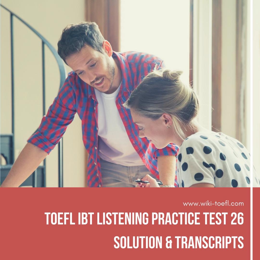 TOEFL IBT Listening Practice Test 26 Solution & Transcripts